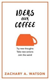 Ideas Over Coffee | Zach Watson |