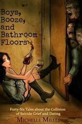 Boys, Booze, and Bathroom Floors