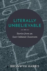 Literally Unbelievable | Bronwyn Harris |