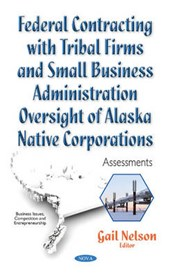 Federal Contracting with Tribal Firms and Small Business Administration Oversight of Alaska Native Corporations