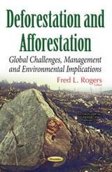 Deforestation and Afforestation | Fred L. Rogers |