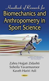 Handbook of Research for Biomechanics and Anthropometry in Sport Science | Zidashti, Zahra Hojjati ; Yavarmasroor, Soheila ; Asli, Kaveh Hariri |