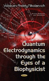 Quantum Electrodynamics Through the Eyes of a Biophysicist