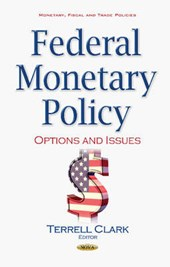 Federal Monetary Policy | Terrell Clark |