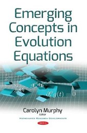 Emerging Concepts in Evolution Equations | Carolyn Murphy |