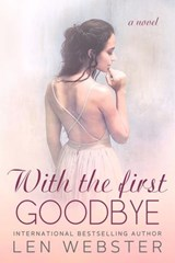 With The First Goodbye (Thirty-Eight, #5) | Len Webster |