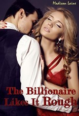 The Billionaire Likes It Rough | Madison Laine |