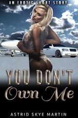 You Don't Own Me | Astrid Skye Martin |