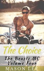 The Choice  (The Beasts MC - Volume Four)