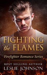 Fighting the Flames (Firefighter Romance Series, #2) | Leslie Johnson |