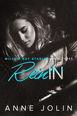 Rein In (Willow Bay Stables, #3) | Anne Jolin |