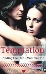 Temptation (Finding the One - Volume One) | Aubrey Skye |
