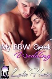 My BBW Geek Wedding (BBW Love Stories, #3)