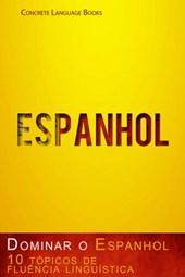 Dominar o Espanhol – 10 tópicos de fluência linguística