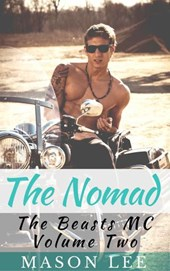 The Nomad (The Beasts MC - Volume Two) | Mason Lee |