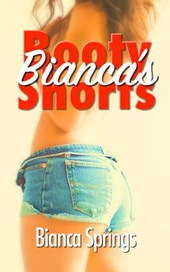 Bianca's Booty Shorts (Bianca's Shorts, #1)
