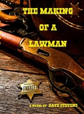 The Making of a Lawman | Dave Stevens |