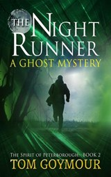 The Night Runner (The Spirit of Peterborough, #2) | Tom Goymour |