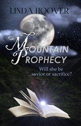 Mountain Prophecy | Linda Hoover |