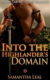 Into the Highlander's Domain (Scottish Time Travel Romance) | Samantha Leal |