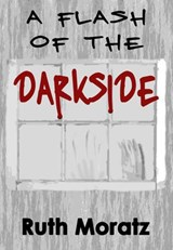 A Flash Of The Dark Side | Ruth Moratz |