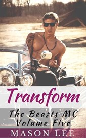 Transform (The Beasts MC - Volume Five) | Mason Lee |