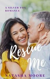 Rescue Me (Silver Fox Romance, #2)