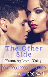 The Other Side (Haunting Love - Vol. 3) | Emma Brown |
