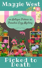 Picked to Death (Antique Pickers in Paradise Cozy Mystery Series, #1) | Maggie West |