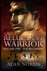 The Beginning (A Reluctant Warrior, #1) | Alan Norris |