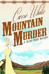 Mountain Murder (A Silver River Mystery, #2) | Carré White |