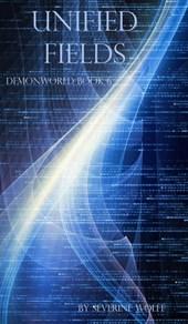 Unified Fields (Demonworld, #6)