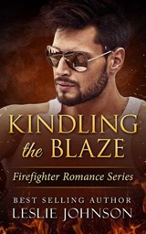 Kindling the Blaze (Firefighter Romance Series, #3) | Leslie Johnson |
