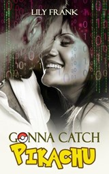 Gonna Catch Pikachu | Lily Frank |