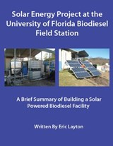 Solar Energy Project at the University of Florida Biodiesel Field Station | Eric Layton |