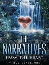 The Narratives:  From The Heart | Vince Guaglione |