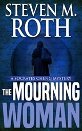 The Mourning Woman (Socrates Cheng mystery series, #2) | Steven M. Roth |