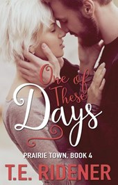 One Of These Days (Prairie Town, #4)