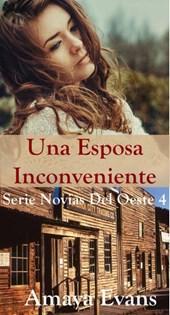 Una Esposa Inconveniente (Novias Del Oeste, #4)
