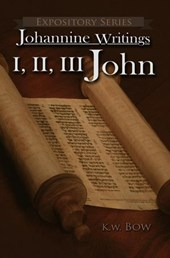I, II, III John (Expository Series, #7) | kenneth bow |