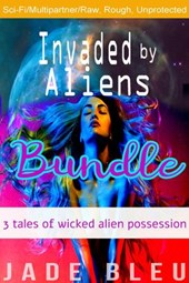 Invaded by Aliens Bundle: 3 Tales of Wicked Alien Possession