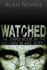 Watched (William Blake series, #3) | Alan Norris |