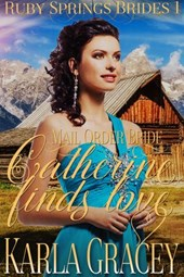 Mail Order Bride - Catherine Finds Love (Ruby Springs Brides, #1)
