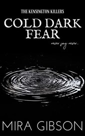 Cold Dark Fear (Prequel to The Kensington Killers Series)