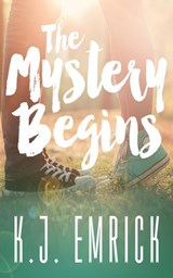 The Mystery Begins (A Connor and Lilly Mystery, #1) | K.J. Emrick |
