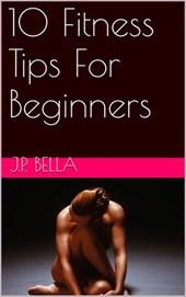 10 Fitness Tips For Beginners