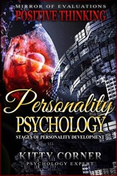 Personality Psychology: Stages of Personality Development (Positive Thinking Book)