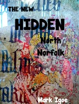 The New Hidden North Norfolk | Mark Igoe |