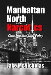 Manhattan North Narcotics: Chasing the Kilo Fairy