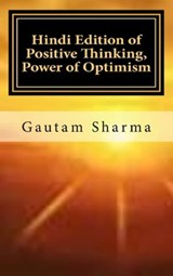 HINDI EDITION OF POSITIVE THINKING POWER OF OPTIMISM (Empowerment Series) | gautam sharma |
